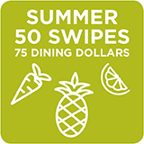 Summer 50 Swipes + 75 Dining Dollars